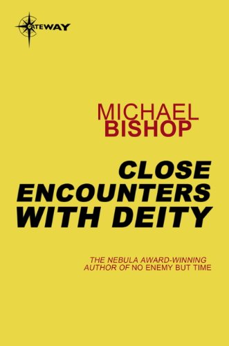 Michael bishop collections close encounters with the deity gateway ebook edition fandeluxe Document