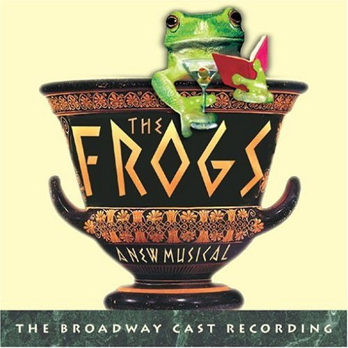 The Frogs (2004 Broadway Cast Recording)