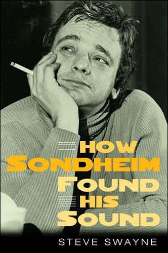 How Sondheim Found His Sound [Swayne]