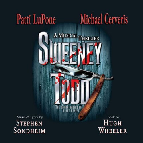 2005 Broadway Revival Recording. Sweeney Todd: